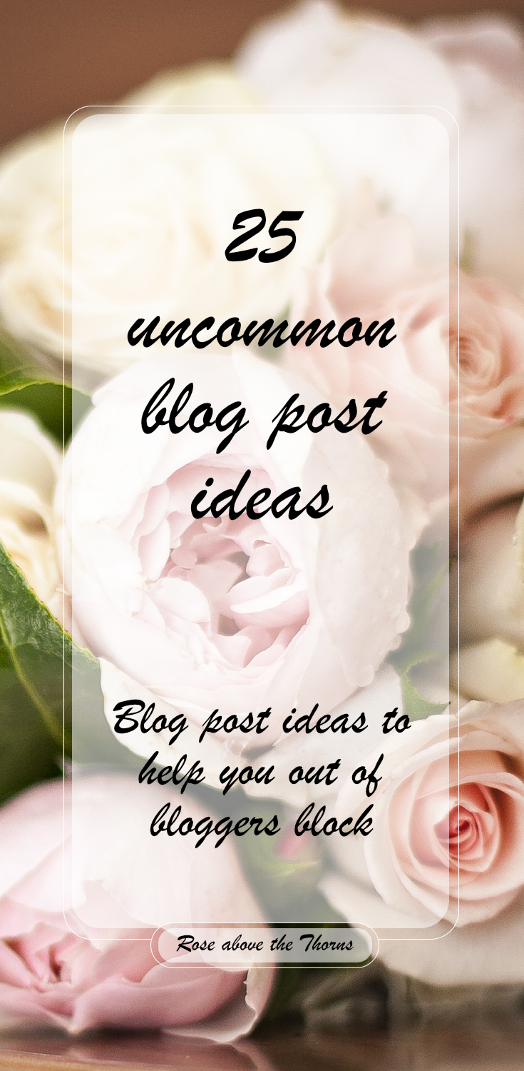 25-uncommon-blog-post-ideas-Rose-above-the-Thorns