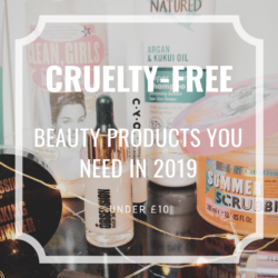 CRUELTY-FREE BEAUTY PRODUCTS YOU NEED UNDER £10